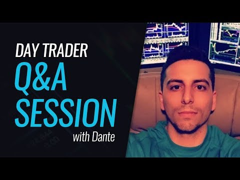 Day Trading Q&A Session - With Dante