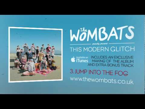 03 Jump into the Fog - The Wombats Album Preview