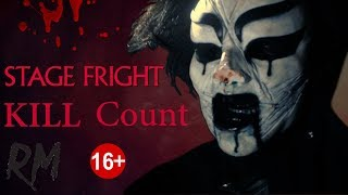 Stage Fright (2014) - Kill Count