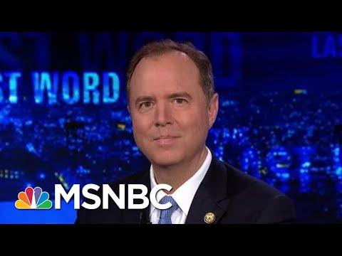 Representative Adam Schiff On Donald Trump's New Comments About Mueller | The Last Word | MSNBC