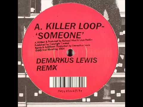Killer Loop  -  Someone (Demarkus Lewis Remix)