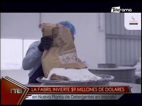 La Fabril invierte $9 millones de dólares en nueva planta de detergentes en Manabí