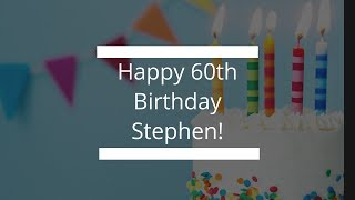 Happy 60th Birthday Stephen!