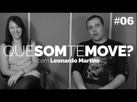 Que Som te Move? Leonardo Martins