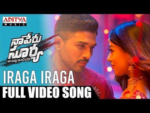 Video Iraga Iraga Full Video Song | Naa Peru Surya Naa Illu India Songs | Allu Arjun, Anu Emannuel download in MP3, 3GP, MP4, WEBM, AVI, FLV January 2017