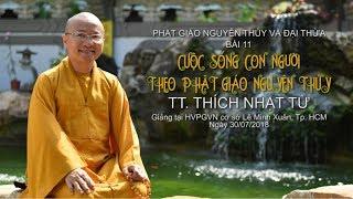 Bài 11: Cuộc sống con người theo Phật giáo nguyên thủy -  TT. Thích Nhật Từ