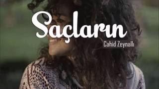 Cahid Zeynallı ft. Tatyana - Saçların