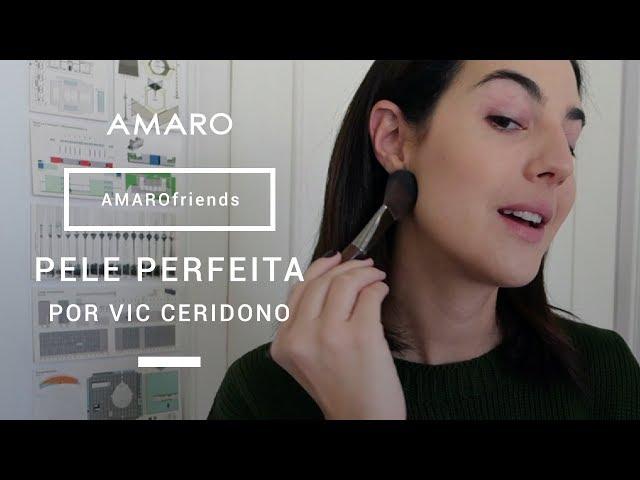 #AMAROfriends | Pele Perfeita por Vic Ceridono - Amaro