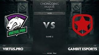 Virtus.pro vs Gambit Esports, Game 2, CIS Qualifiers The Chongqing Major