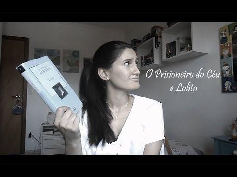 O Prisioneiro do Céu + Lolita
