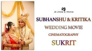 #SUKRIT WEDDING MOVIE - Subhanshu & Kritika | Cinematography | Ek Ladki Ko Dekha Toh Aisa Laga