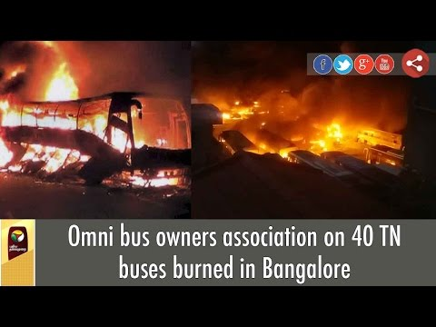 Cauvery-issue-Omni-bus-owners-association-on-40-TN-buses-burned-in-Bangalore