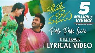 Video Padi Padi Leche Manasu - Title Song With Lyrics   Sharwanand, Sai Pallavi   Vishal Chandrashekar MP3, 3GP, MP4, WEBM, AVI, FLV November 2018