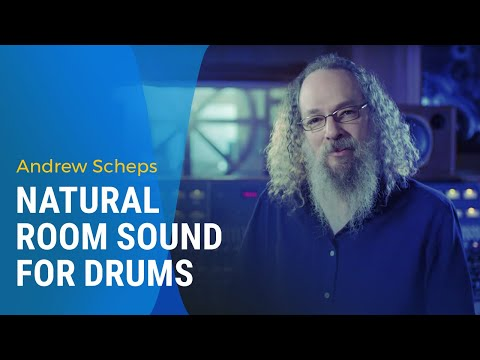 Andrew Scheps: Giving Drums a Natural Room Sound