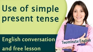 Using The Simple Present Tense, Learn English Grammar Online