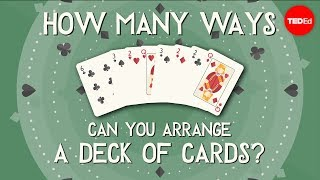 How many ways can you arrange a deck of cards? (TED-Ed)