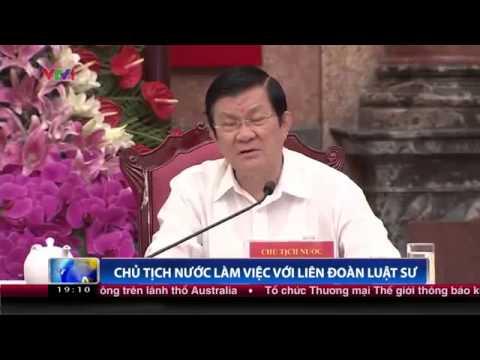 Chủ tịch nước Trương Tấn Sang làm việc với Liên đoàn Luật sư Việt Nam