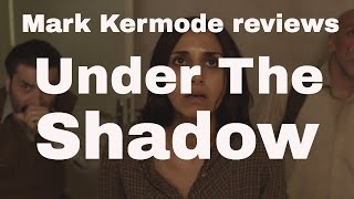 Under The Shadow reviewed by Mark Kermode