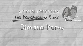 The Panasdalam Bank (Remastered 2018) - Dimana Kamu (Official Lyric Video)