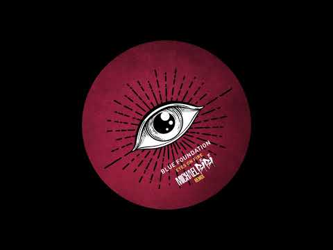 Blue Foundation - Eyes On Fire (Michael Bibi Remix)