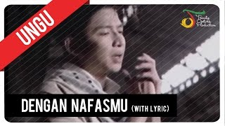 UNGU - Dengan NafasMu (with Lyric) | VC Trinity Video