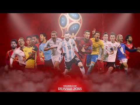 FIFA WORLD CUP RUSSIA 2018 Official Entrance & Goal Song {FULL}