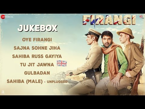 Firangi - Full Movie Audio Jukebox | Kapil Sharma