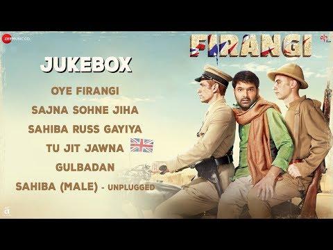 Firangi - Full Movie Audio Jukebox | Kapil Sharma