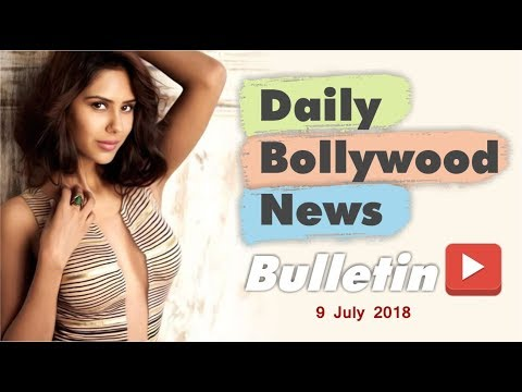 Latest Hindi Entertainment News From Bollywood | 9 July 2018
