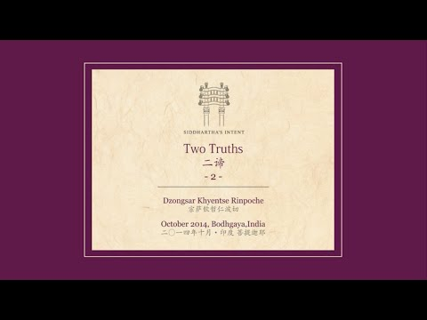 Two Truths 02 / 二諦 第二集 (宗薩欽哲仁波切)