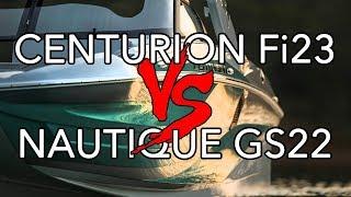 7. Centurion Fi23 vs. Nautique GS22