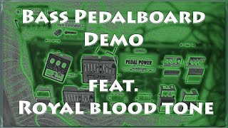 Bass Pedalboard Demo - featuring my Royal Blood Tone