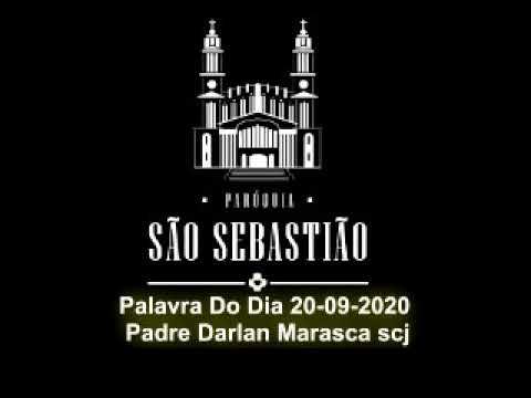 Palavra Do Dia 20-09-2020 Padre Darlan Marasca scj