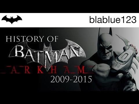 History of - Batman: Arkham (2009-2015)   blablue123