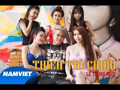 MV Thích Thì Chiều - Lê Trọng Hiếu