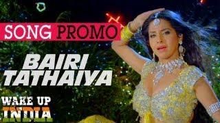 Bairi Tathaiya - Official Song Promo - Wake Up India
