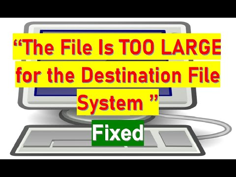 """How to Fix: """"File Is Too Large For The Destination File System""""  