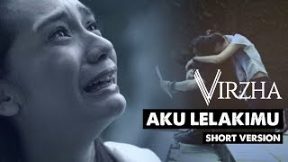 Aku Lelakimu Official Video (TV Edit/Short Version) Video