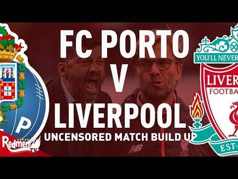 Porto V Liverpool | Uncensored Match Build Up