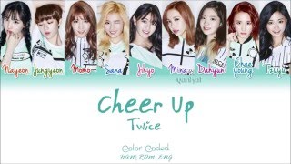 Video TWICE (트와이스) - CHEER UP (Color Coded Han|Rom|Eng Lyrics) | by Yankat MP3, 3GP, MP4, WEBM, AVI, FLV Januari 2019