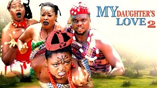 My Daughter's Love Season 2 - Nollywood Movie
