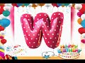 ''W'' letter Birthday wishes' video..,
