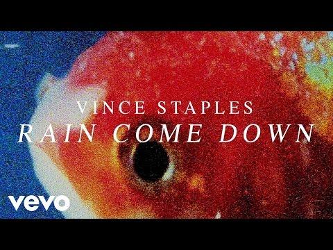 Vince Staples - Rain Come Down (Audio)