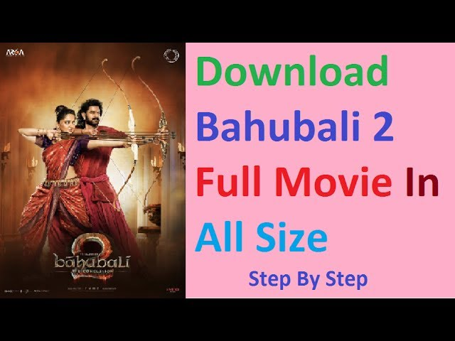 How To Download Bahubali 2 Full Movie In Hindi Hd 400mb ...