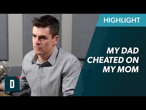 Can I Restore My Relationship With My Dad? (He Cheated on My Mom)