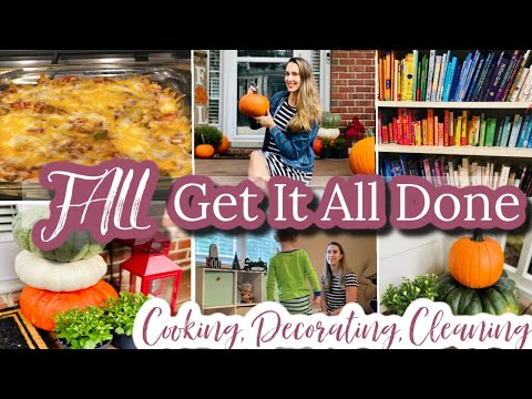 Fall Get It All Done || Front Porch Decorate With Me, Clean,  Organize + Cook With Me