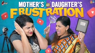 Mother's vs Daughter's Frustration || Youtubers life || Himaja latest video ||