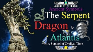 Ancient Symbols: The Serpent, Dragon & Atlantis - A Symbol of Cyclical Time - Narrated By: Manly Palmer Hallwebsite for news - http://369news.net website for universal truth -  http://www.369universe.comPlease support me on Vidme - https://vid.me/GaryLite