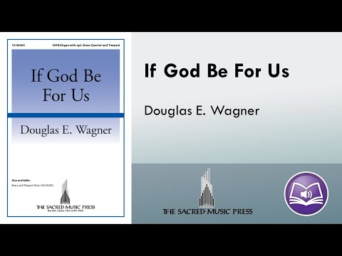 If God Be For Us (SATB) - Douglas E. Wagner
