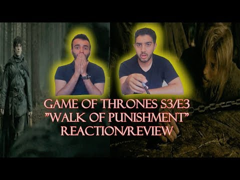 "Game Of Thrones Season 3 Episode 3 REACTION/REVIEW!! ""Walk Of Punishment"""